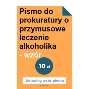 pismo-do-prokuratury-o-przymusowe-leczenie-alkoholika-wzor-pdf-doc