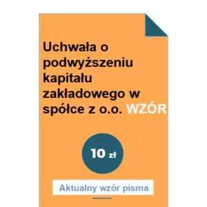 uchwala-o-podwyzszeniu-kapitalu-zakladowego-w-spolce-z-oo-wzor-pdf-doc