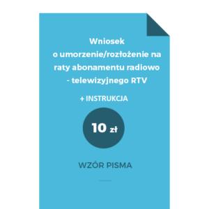 Wniosek o umorzenie rozłożenie na raty abonamentu radiowo - telewizyjnego RTV