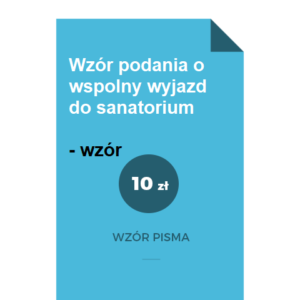 wzor-podania-o-wspolny-wyjazd-do-sanatorium-pdf-doc
