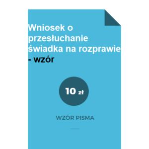 Wniosek-o-przesłuchanie-swiadka-na-rozprawie-wzor-doc-pdf